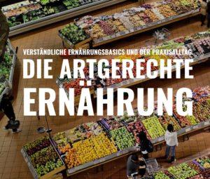 Die artgerechte Ernährung des Menschen by Chris Eikelmeier Basics
